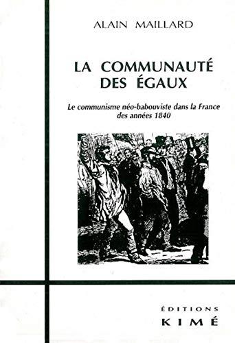 9782841741397: La communaute des egaux: Le communisme neo-babouviste dans la France des annees 1840 (Collection