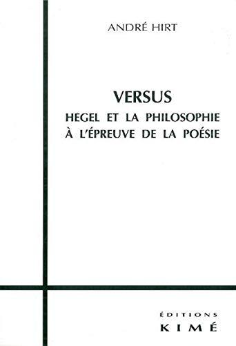 9782841741656: Versus. Hegel et la Philosophie a l epreuve de la poesie.