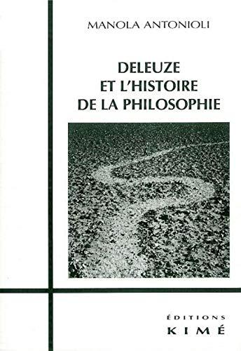 Deleuze et l'histoire de la philosophie: Antonioli, Manola