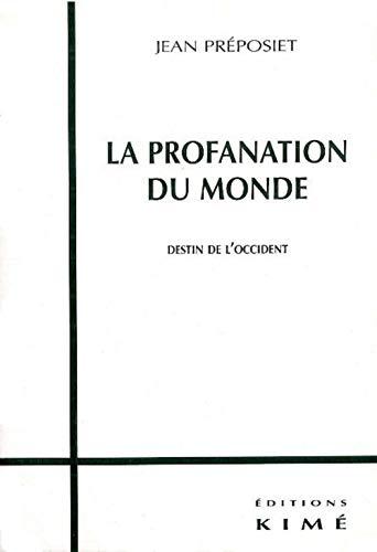 9782841742004: La Profanation du monde : Destin de l'Occident