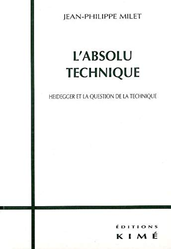 9782841742110: L'Absolu technique : Heidegger et la question de la technique