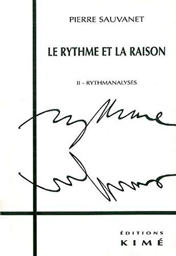 9782841742141: Le rythme et la raison, tome 2 : Rythmanalyses