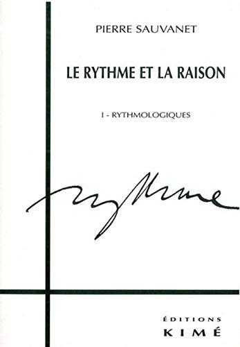 Rythme et la raison tome 1 Rythmologiques: Sauvanet, Pierre