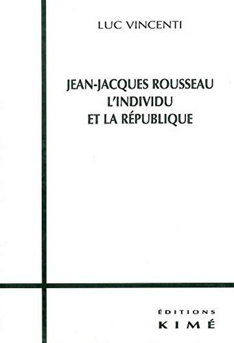 Jean-Jacques Rousseau: Vincenti, Luc
