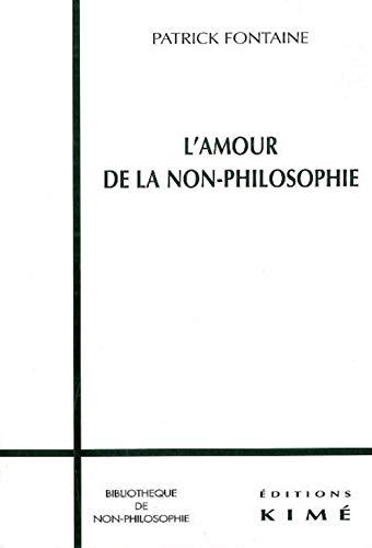 AMOUR DE LA NON-PHILOSOPHIE (L'): FONTAINE PATRICK