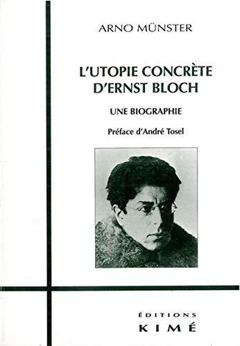 9782841742387: L'utopie concrète d'Ernst Bloch. Une biographie