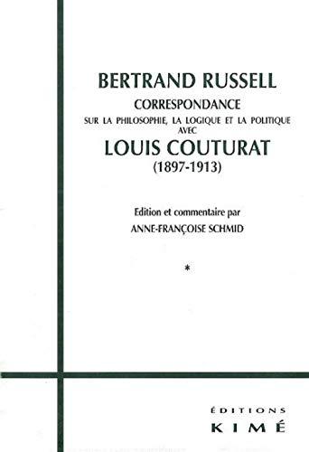 9782841742585: Correspondance sur la philosophie, la logique et la politique : Bertrand Russell et Louis Couturat, 1897-1913, 2 volumes