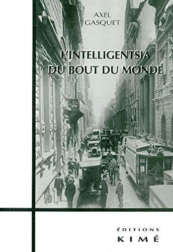 Intelligentsia du bout du monde (L'): Gasquet, Axel