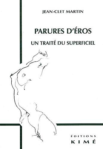 9782841743018: Parures d'Eros. : Un traité du superficiel