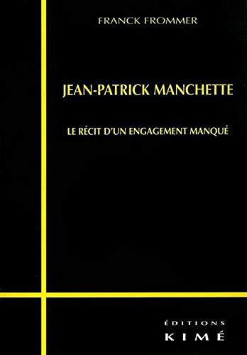 9782841743094: Jean-Patrick Manchette : Le récit d'un engagement manqué