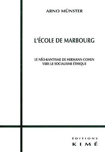 9782841743254: L'école de Marbourg : Le néo-kantisme de Hermann Cohen vers le socialisme éthique ?