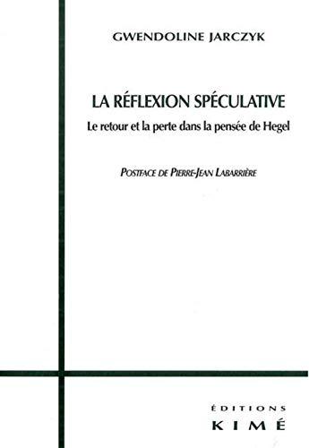 Réflexion spéculative (La): Jarczyk, Gwendoline