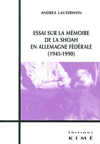 Essais sur la memoire de la Shoah: Lauterwein