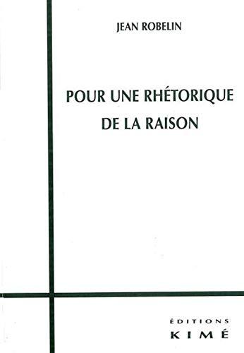 Pour une rhetorique de la raison: Robelin, Jean