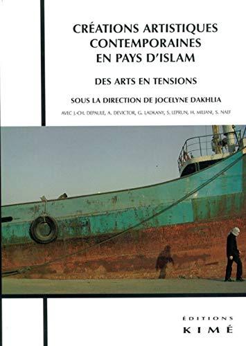 9782841744022: Créations artistiques contemporaines en pays d'Islam : Des arts en tensions