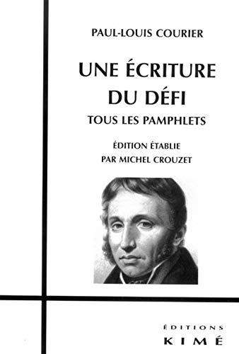 ECRITURE DU DEFI TOUS LES PAMPHLETS: COURIER,PAUL-LOUIS
