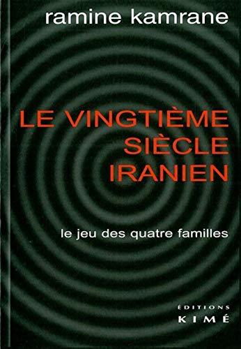 VINGTIEME SIECLE IRANIEN LE JEU DES QUATRE FAMILLES: KAMRANE,RAMINE