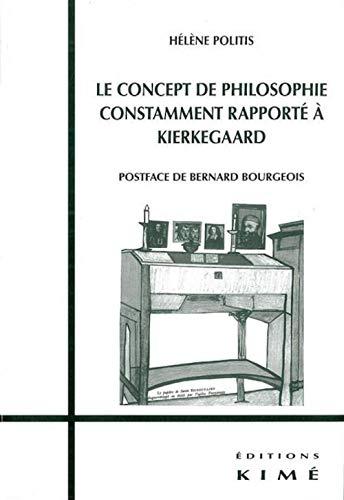 Concept de philosophie constamment rapporté à Kierkegaard: Politis, H�l�ne