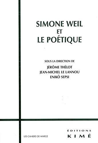 Simone Weil et le poétique: Thélot, Jérôme