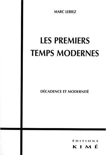 Premiers temps modernes (Les): Lebiez, Marc