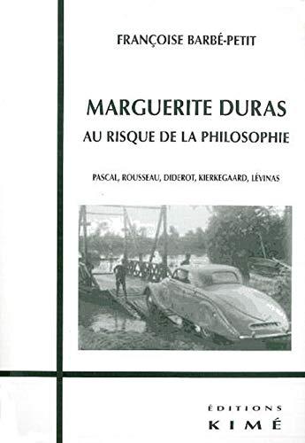 Marguerite Duras, au risque de la philosophie: Barbé-Petit, Françoise