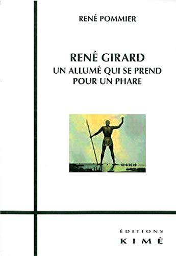 René Girard: un allumé qui se prend pour un phare: Pommier, René