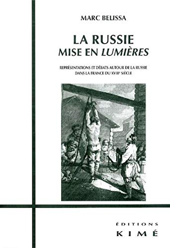 La Russie mise en Lumières: Représentations et débats autour de la Russie dans la France du XVIIIe siècle (2841745244) by Marc Belissa