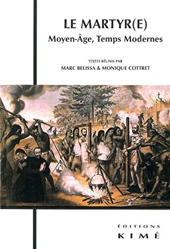 Le martyr(e): Moyen-Age, Temps Modernes (2841745260) by [???]