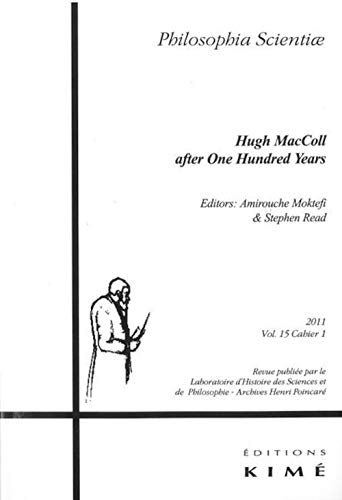 Philosophia scientiae Vol 15 Hugh MacColl after one hundred years: Moktefi Amirouche