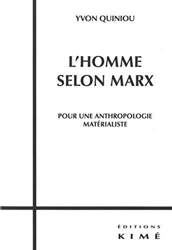 Homme selon Marx (L'): Quiniou, Yvon