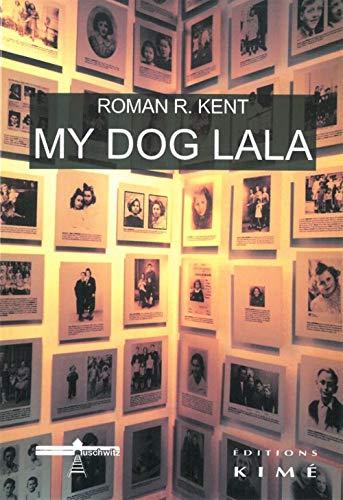 My Dog Lala: Kent, Roman R.