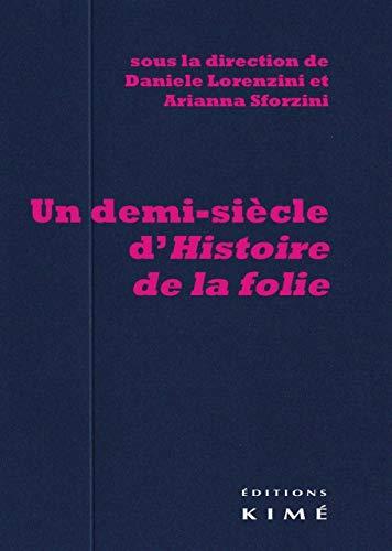 9782841746347: Un demi-siècle d'histoire de la folie : Suivi de Foucault en Italie