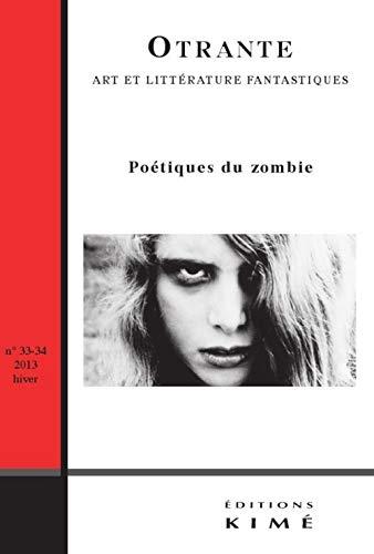 9782841746422: Otrante, N� 33-34, hiver 2013 : Po�tiques du zombie