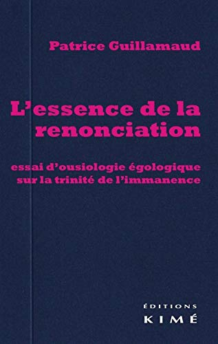 Essence de la renonciation (L'): Guillamaud, Patrice