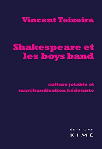 Shakespeare et les boys band: Teixeira, Vincent