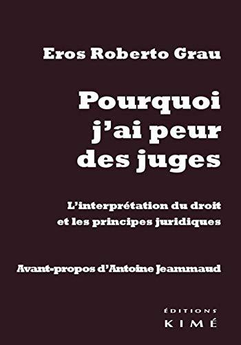 Pourquoi j'ai peur des juges: Grau, Eros Roberto