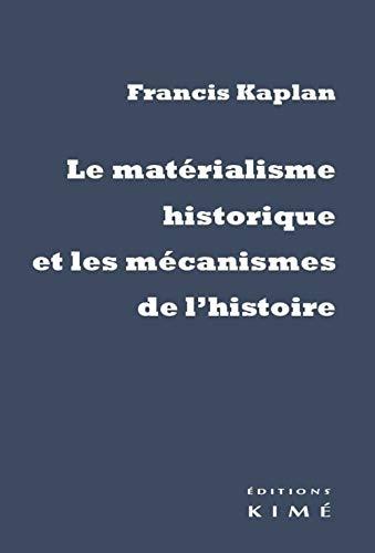 9782841746828: Le matérialisme historique et les mécanismes de l'Histoire