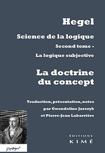 Science de la logique, t. 02: Hegel