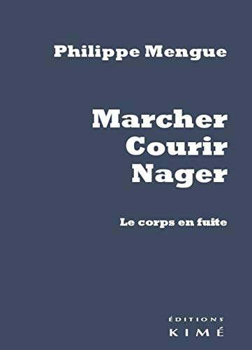 Marcher, courir, nager: Mengue, Philippe