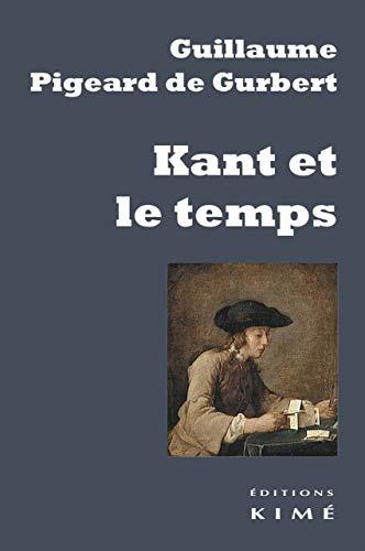 Kant et le temps: Pigeard de Gurbert, Guillaume