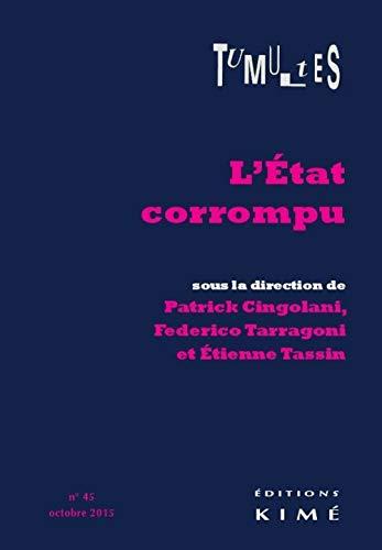 9782841747290: Tumultes N45.de l'Etat Corrompu (Ou les Corruptions...