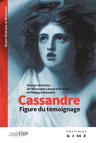 CASSANDRE -FIGURE DU TEMOIGNAGE-: COLLECTIF