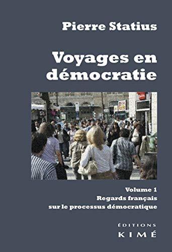Voyages en démocratie, t. 01: Statius, Pierre