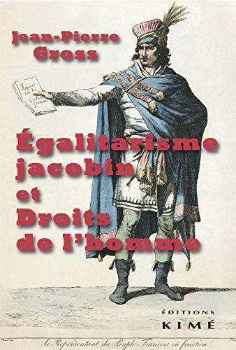 EGALITARISME JACOBIN ET DROITS DE L HOMM: GROSS JEAN PIERRE