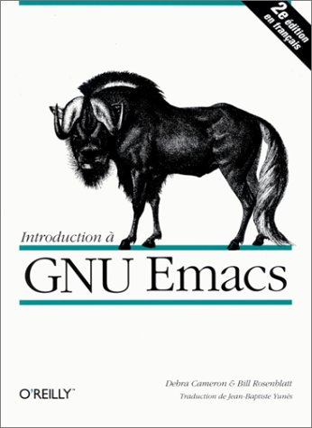 Introduction Ã: GNU Emacs (284177015X) by Cameron, Debra; Rosenblatt, Bill; Yunès, Jean-Baptiste