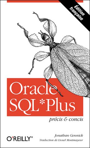 Oracle SQL*plus: Précis et concis (2841771202) by Jonathan Gennick; Lionel Montmayeur