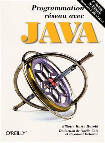 Programmation réseau avec Java, 2e édition (2841771342) by Harold, Elliotte Rusty