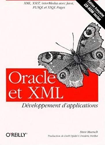 9782841771387: Oracle et XML : D�veloppement d'applications, XML, XSLT, interMedia avec Java, PL/SQL et XSQL Pages