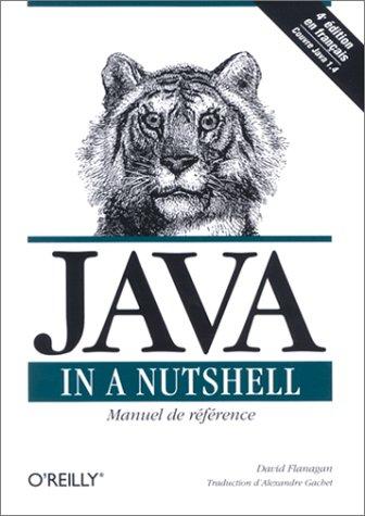 Java In A Nutshell: Manuel de référence (2841772160) by Flanagan, David; Gachet, Alexandre