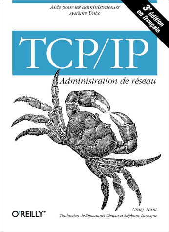 9782841772216: TCP/IP : Administration de réseau, 3e édition (en français)